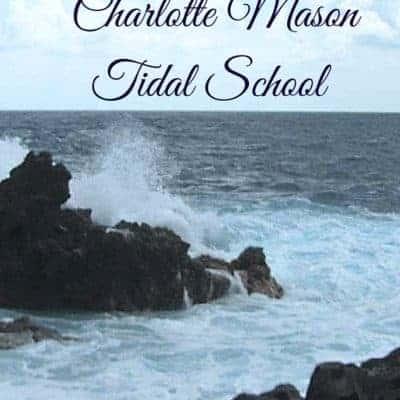 Our Charlotte Mason Tidal School