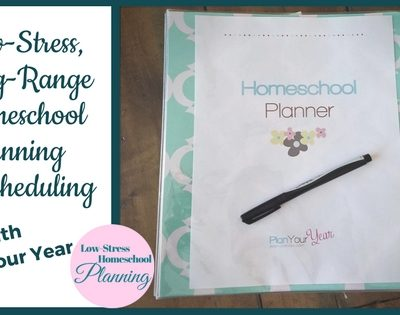 Low-Stress, Long-Range Homeschool Planning & Scheduling with Plan Your Year