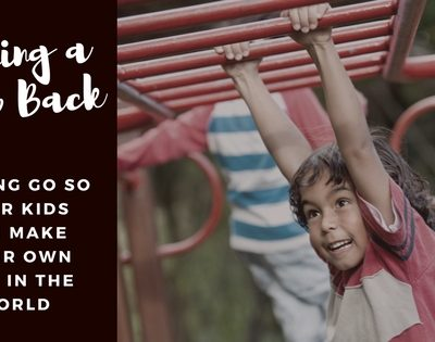 Taking a Step Back: Letting Go So Your Kids Can Make Their Own Way in the World-Parenting an Adult