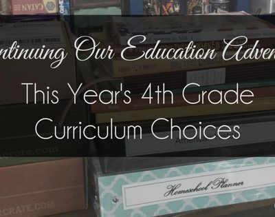 Continuing Our Education Adventure: This Year's 4th Grade Curriculum Choices